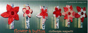Flower clothes pin magnets