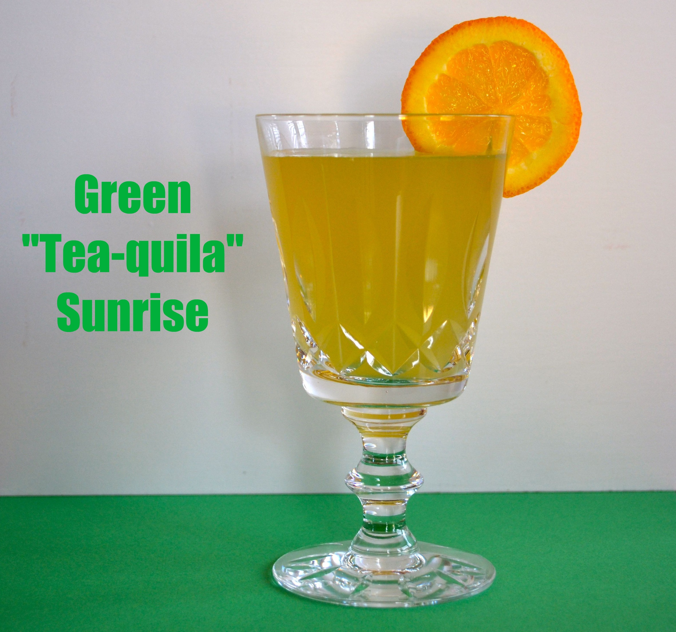 "Green ""Tea-quila"" Sunrise"