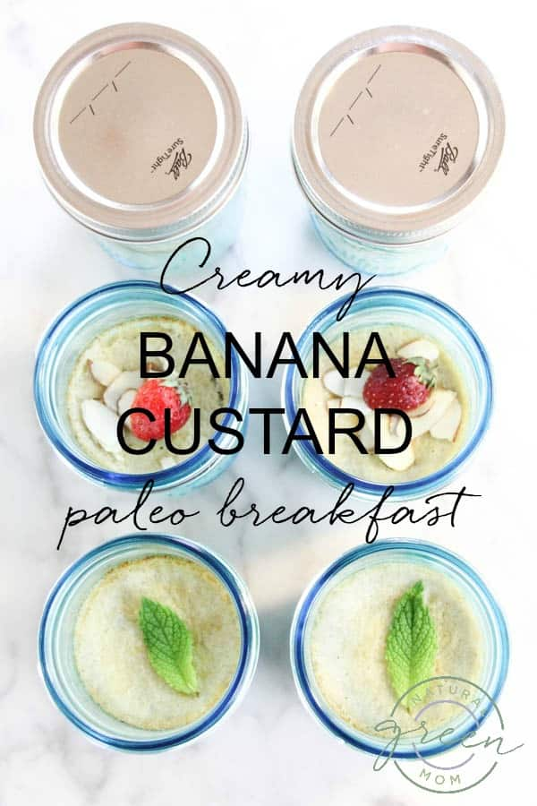 Mason jars filled with incredibly creamy banana custard paleo breakfast recipe.