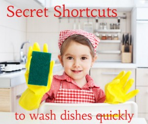 Secret Shortcuts to Wash Dishes Quickly