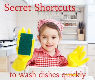 Your girl at sink with sponge with title Secret Shortcuts Everyone Needs to Wash Dishes Quickly.