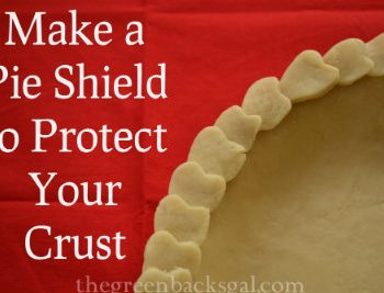 Make a Pie Crust Shield for the Perfect Pie Crust