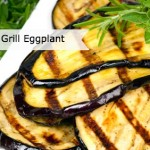 How to Cook Eggplant on the Grill