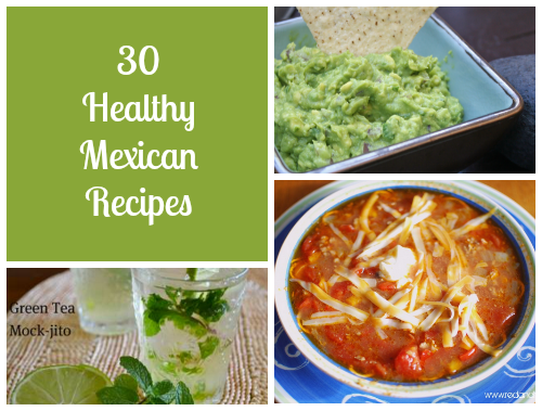 30 Healthy Mexican Recipes