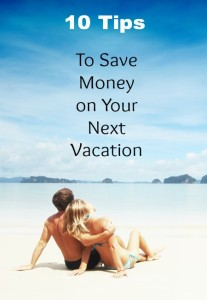 10 Tips to Save on Your Vacation