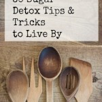 30 Sugar Detox Tips & Tricks to Live By