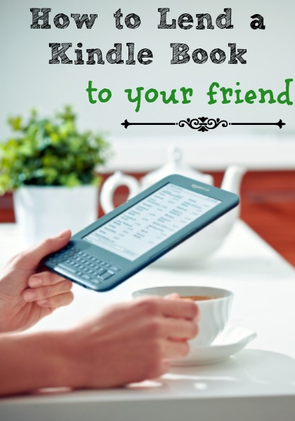 how to lend a kindle book to your friend   natural green mom