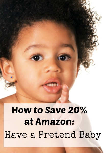 Seriously. Save 20% at Amazon with a Pretend Baby