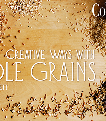 Creative Ways with Whole Grains FREE Cooking Class