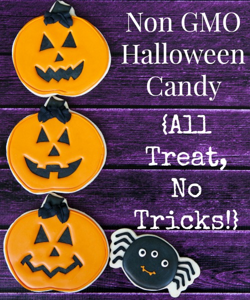 Make sure the Halloween candy you use for trick or treaters is non GMO.