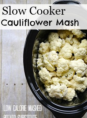 Slow Cooker Cauliflower Mash: Low Calorie Mashed Potato Substitute