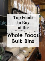 Top Foods to Buy from the Bulk Bins at Whole Foods