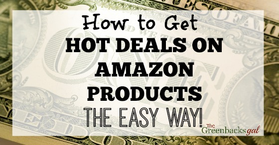 How to Get Hot Deals on Amazon Products the Easy Way