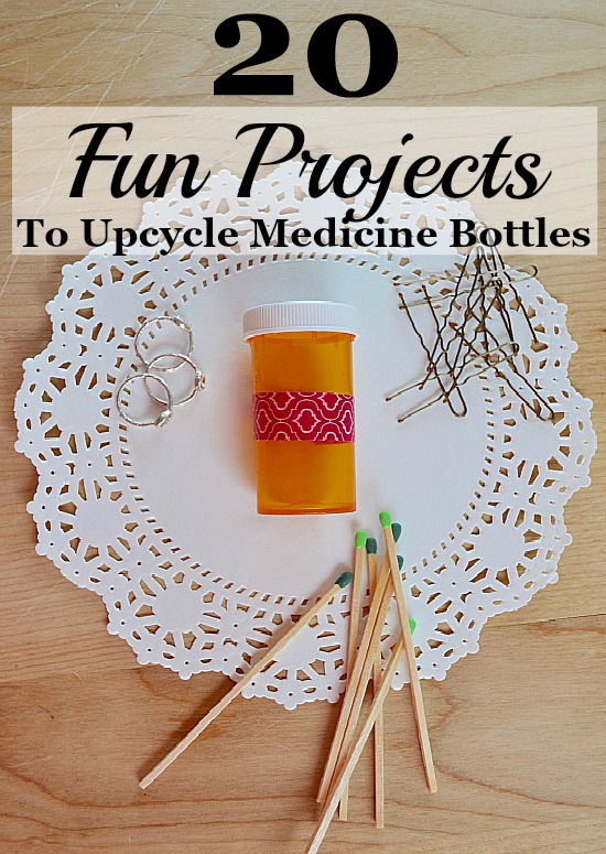 20 fun projects to upcycle medicine bottles natural for Fun things to build with household items