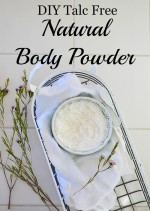 DIY Natural Body Powder Talc Free Recipe!
