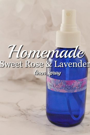Homemade Linen Spray: Sweet Rose and Lavender Mist