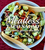 Homemade Meatless Taco Salad with Creamy Cilantro Dressing