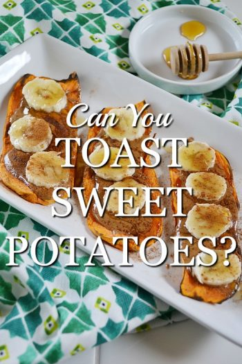 Can You Toast Sweet Potatoes in a Toaster?