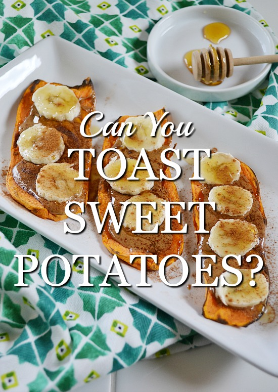 Can you really toast sweet potatoes in a toaster?