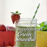 Daily Supplements Green Smoothie