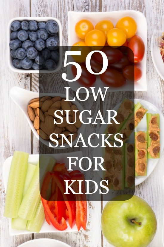 50 Easy Low Sugar Snacks for Kids. Healthy snack ideas for busy families.