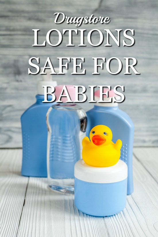 Drugstore Lotions Safe for Baby: Did you know you can find lotions at the drugstore that are safe to use on your baby? Mom recommended because they work and safety screened to be non-toxic.