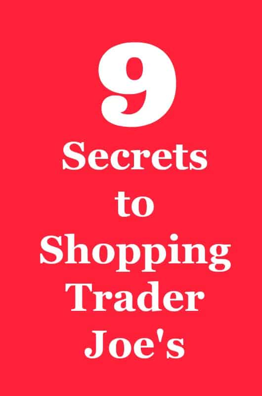 9 Secrets to Shopping Trader Joe's