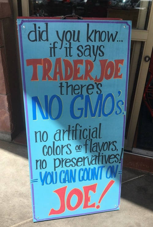 There are no GMOs when shopping Trader Joe's