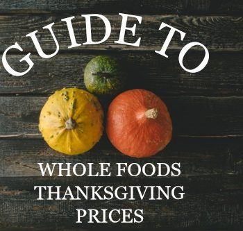 Guide to Whole Foods Thanksgiving Prices