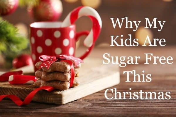 Why My Kids Are Sugar Free This Christmas Or How I M The Worst Mom