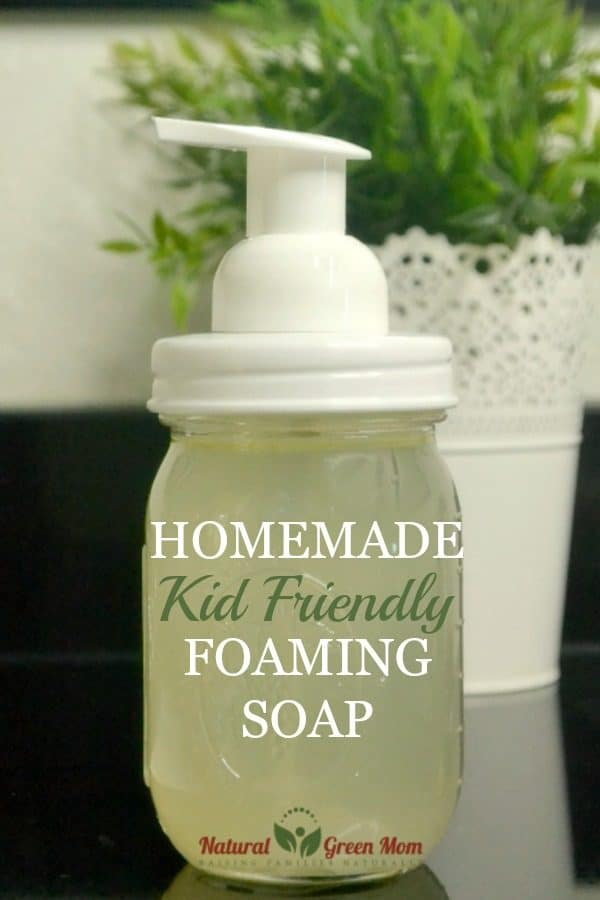 Homemade kid friendly foaming hand soap recipe