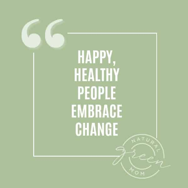 pale green background with quote Happy, Healthy people embrace change