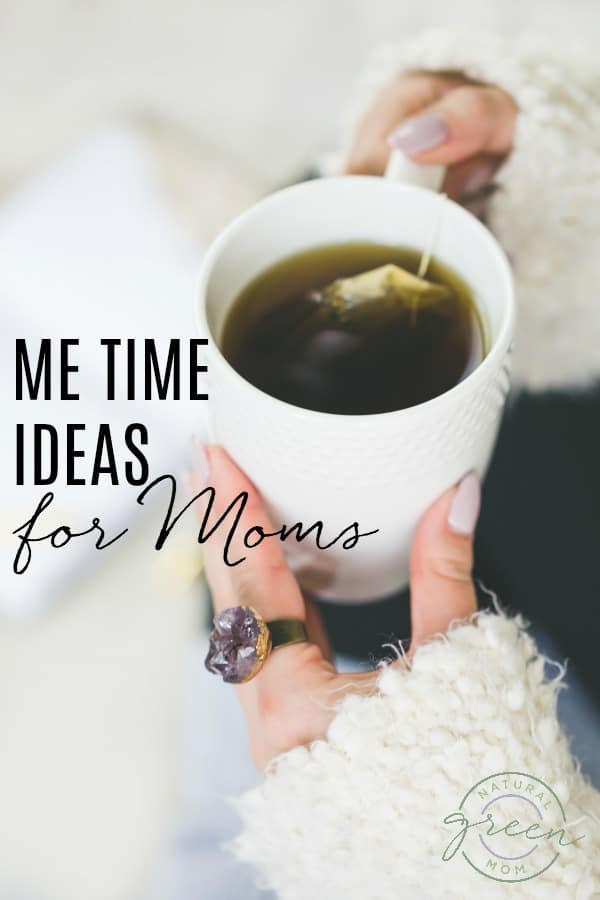 Close up of hands holding tea cup with quote Me Time Ideas for Moms