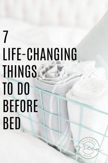 7 Life-Changing Things to Do Before Going to Bed