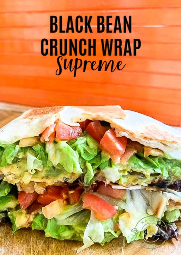 A homemade Black Bean Crunch Wrap Supreme that rivals your favorite take-out. Stack up vegetarian ingredients and toast instead of fry for a healthy twist.