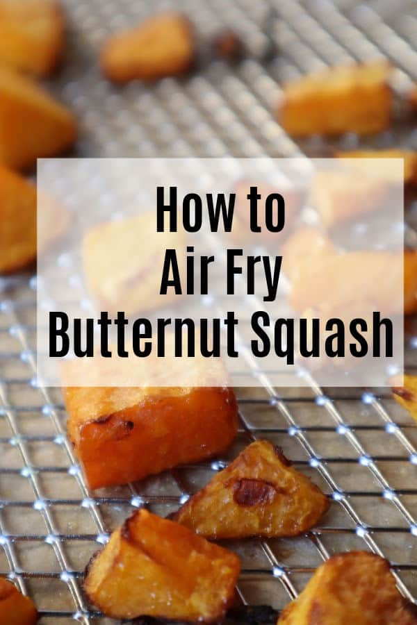 How to air fry butternut squash to get tender pieces with a caramelized exterior